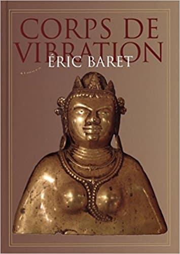 Eric Baret, Corps de Vibration
